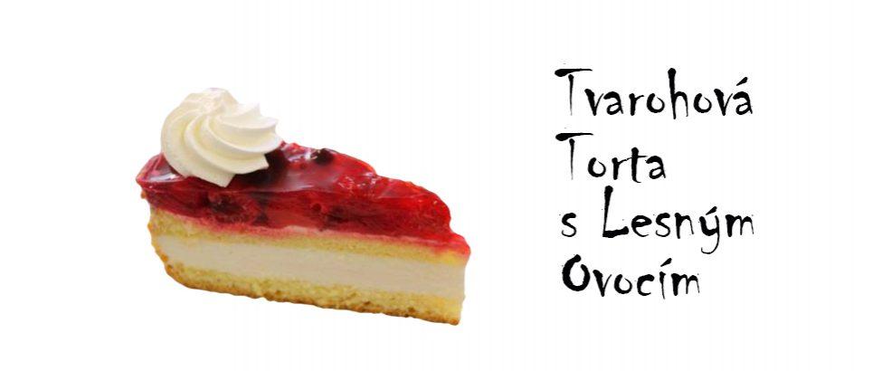 tvarohova-torta-s-lesnym-ovocim